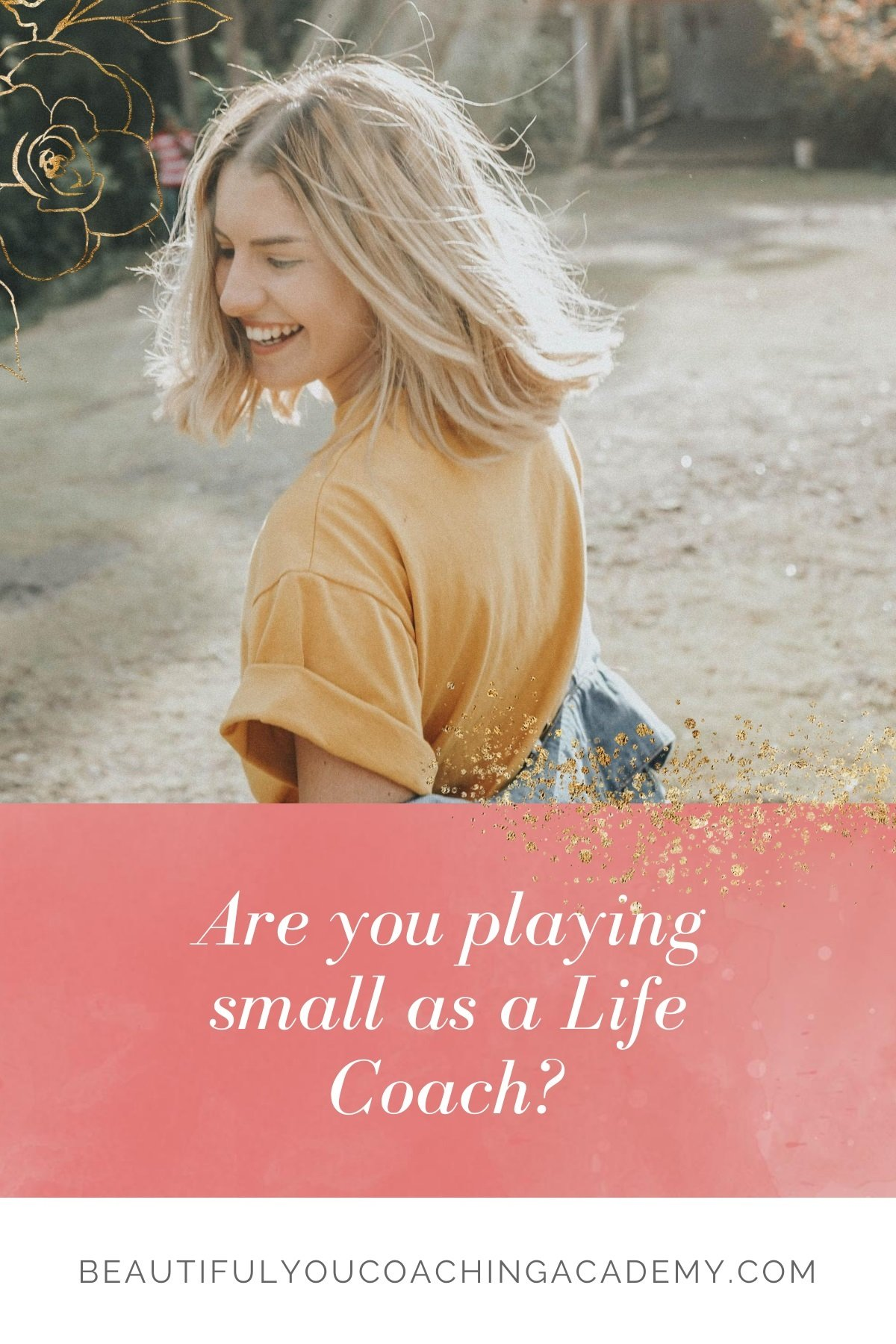 Are You Playing Small as a Life Coach?